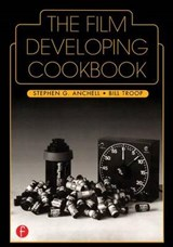 The Film Developing Cookbook | Anchell, Stephen G. ; Troop, Bill |