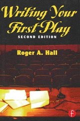 Writing Your First Play | Roger A. Hall |