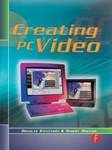 Creating PC Video | Douglas Stevenson; Robert Wolenik |