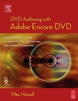 DVD Authoring with Adobe Encore DVD | Wes Howell |