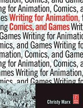 Writing for Animation, Comics, And Games | Christy Marx |