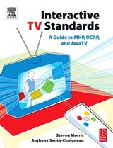 Interactive TV Standards | Steven Morris ; Anthony Smith-Chaigneau |