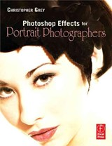 Photoshop Effects for Portrait Photographers | Christopher Grey |