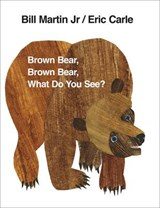Brown Bear, Brown Bear, What Do You See? | Bill Martin |