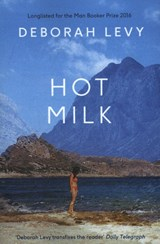 Hot milk | Deborah Levy | 9780241146552