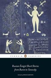 Russian Émigré Short Stories from Bunin to Yanovsky
