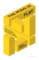 The Mind is Flat | Nick Chater |