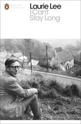 I Can't Stay Long | Laurie Lee |