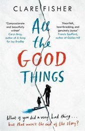 All the Good Things | Clare Sita Fisher |