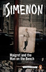 Maigret and the Man on the Bench | Georges Simenon |