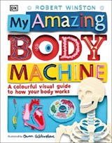 My Amazing Body Machine | Robert Winston |