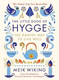 Little book of hygge: the danish way to live well | Meik Wiking |