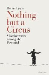 Nothing but a circus | Daniel Levin |