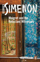 Maigret and the Reluctant Witnesses | Georges Simenon |