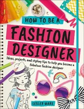 How To Be A Fashion Designer