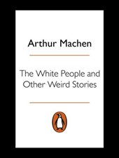 The White People and Other Weird Stories | Arthur Machen |