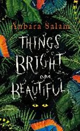 Things Bright and Beautiful | Anbara Salam |