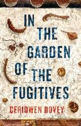 In the Garden of the Fugitives | Ceridwen Dovey |
