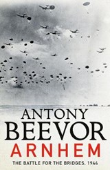 Arnhem: the last german victory | Antony Beevor |