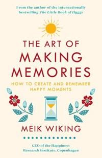 The Art of Making Memories | Meik Wiking |