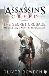 Assassin's creed (03): the secret crusade | Oliver Bowden |
