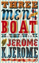 Three men in a boat | Jerome K Jerome |