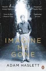 Imagine Me Gone | Adam Haslett |