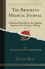 The Brooklyn Medical Journal, Vol. | Medical Society of the County of Kings |