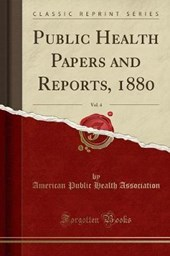 Public Health Papers and Reports, 1880, Vol. 4 (Classic Reprint)