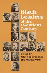 Black Leaders of the Twentieth Century | August Meier |