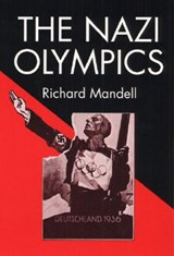 The Nazi Olympics | Richard D. Mandell |