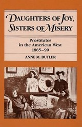 Daughters of Joy, Sisters of Misery | Anne M. Butler |