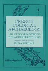 French Colonial Archaeology | Illinois Historic Preservation Agency |