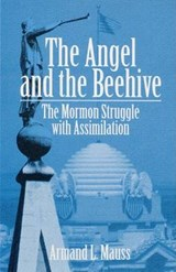 The Angel and the Beehive | Armand L. Mauss |