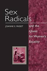 Sex Radicals and the Quest for Women's Equality | Joanne Ellen Passet |
