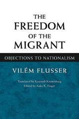 The Freedom of the Migrant | Vilem Flusser |