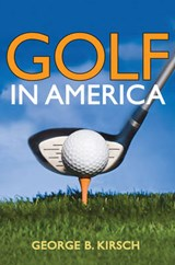Golf in America | George B. Kirsch |