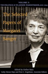 The Selected Papers of Margaret Sanger | Esther Katz |