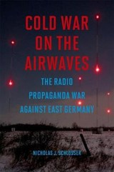 Cold War on the Airwaves | Nicholas J Schlosser |