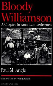 Bloody Williamson | Paul M. Angle |