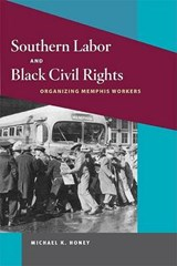 Southern Labor and Black Civil Rights | Michael K. Honey |