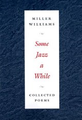 Some Jazz a While | Miller Williams |