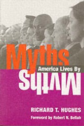 Myths America Lives By | Richard T. Hughes |