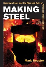 Making Steel | Mark Reutter |