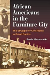 African Americans in the Furniture City | Randal Maurice Jelks |