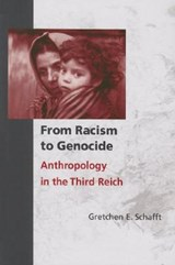 From Racism to Genocide | Gretchen Engle Schafft |
