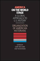 America on the World Stage | Organization of American Historians |
