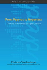 From Papyrus to Hypertext | Christian Vandendorpe & Phyllis Aronoff & Howard Scott |