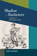 Shadow of the Racketeer | David Witwer |