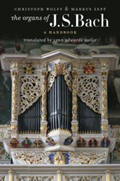The Organs of J.S. Bach | Christoph Wolff |